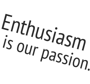 Enthusiasm Is Our Passion